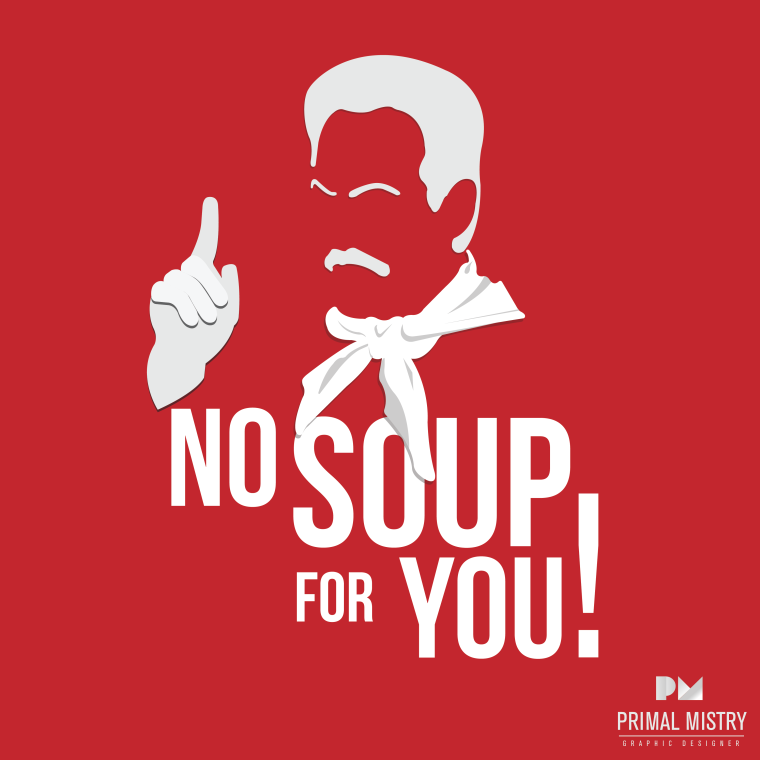 No Soup for You -Square