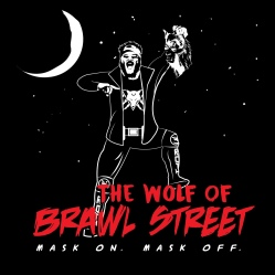 The Wolf of Brawl Street