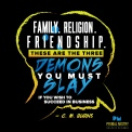 Family. Religion. Friendship